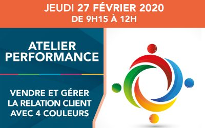 27 février 2020 – Atelier performance / Vendre et gérer la relation client avec 4 couleurs