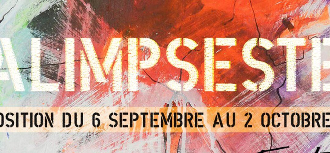 Du 6 septembre au 2 octobre 2019 – Expo Palimpsestes